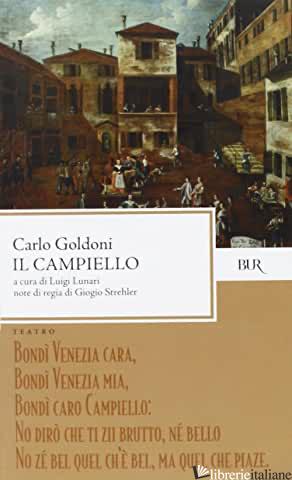 CAMPIELLO (IL) - GOLDONI CARLO; LUNARI L. (CUR.); STREHLER G. (CUR.)