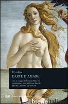 ARTE DI AMARE. TESTO LATINO A FRONTE (L') - OVIDIO P. NASONE; BARELLI E. (CUR.)
