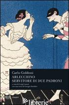 ARLECCHINO SERVITORE DI DUE PADRONI - GOLDONI CARLO