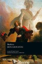 DON GIOVANNI. TESTO FRANCESE A FRONTE - MOLIERE; LUNARI L. (CUR.)