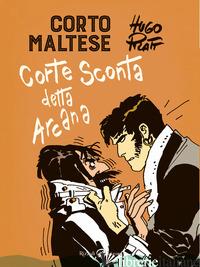 CORTO MALTESE. CORTE SCONTA DETTA ARCANA - PRATT HUGO
