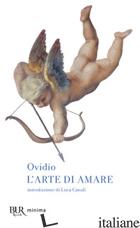ARTE DI AMARE (L') - OVIDIO P. NASONE; BARELLI E. (CUR.)