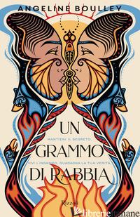 GRAMMO DI RABBIA (UN) - BOULLEY ANGELINE