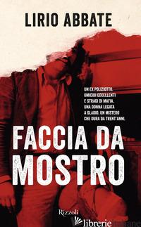 FACCIA DA MOSTRO - ABBATE LIRIO