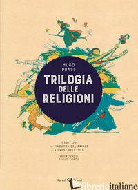 TRILOGIA DELLE RELIGIONI: JESUIT JOE-LA MACUMBA DEL GRINGO-A OVEST DELL'EDEN - PRATT HUGO