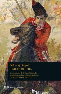 TARAS BULBA - GOGOL' NIKOLAJ; BAZZARELLI E. (CUR.)