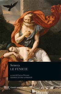 FENICIE. TESTO LATINO A FRONTE (LE) - SENECA LUCIO ANNEO