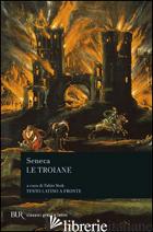 TROIANE (LE) - SENECA LUCIO ANNEO