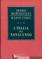 ITALIA DEL NOVECENTO (L') - MONTANELLI INDRO; CERVI MARIO