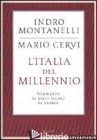 ITALIA DEL MILLENNIO. SOMMARIO DI DIECI SECOLI DI STORIA (L') - MONTANELLI INDRO; CERVI MARIO