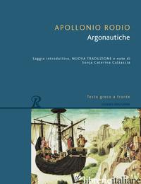 ARGONAUTICHE. TESTO GRECO A FRONTE. EDIZ. BILINGUE - APOLLONIO RODIO