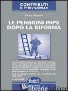 PENSIONI INPS DOPO LA RIFORMA (LE) - SEGHIERI LIBERO