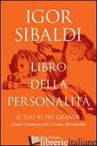 LIBRO DELLA PERSONALITA' - SIBALDI IGOR