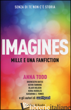 IMAGINES. MILLE E UNA FANFICTION - TODD ANNA