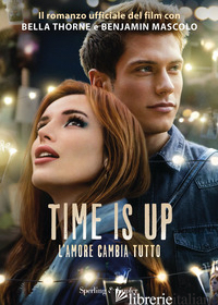 TIME IS UP. L'AMORE CAMBIA TUTTO -