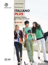 ITALIANO PLUS. IMPARARE L'ITALIANO PER STUDIARE IN ITALIANO. LIVELLO A2-B1/B2. V - MEZZADRI MARCO; PIERACCIONI GAIA