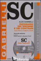 DIZIONARIO DEI SINONIMI E DEI CONTRARI. ANALOGICO E NOMENCLATORE. CON CD-ROM - GABRIELLI ALDO