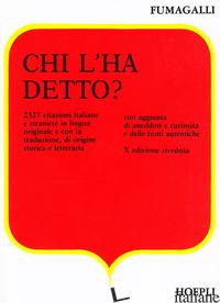 CHI L'HA DETTO? - FUMAGALLI GIUSEPPE