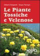 PIANTE TOSSICHE E VELENOSE (LE) - BULGARELLI GILBERTO; FLAMIGNI SERGIO