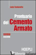 PRONTUARIO DEL CEMENTO ARMATO - SANTARELLA LUIGI