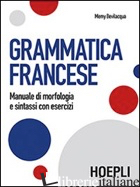 GRAMMATICA FRANCESE. MANUALE DI MORFOLOGIA E SINTASSI CON ESERCIZI - BEVILACQUA MEMY