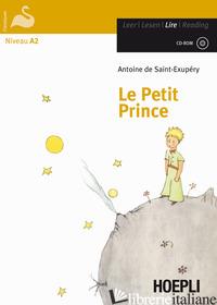 PETIT PRINCE. CON CD-AUDIO (LE) - SAINT-EXUPERY ANTOINE DE; HEAULME' J. (CUR.)