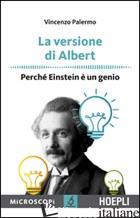 VERSIONE DI ALBERT. PERCHE' EINSTEIN E' UN GENIO (LA) - PALERMO VINCENZO; TEMPORELLI M. (CUR.)