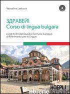 CORSO DI LINGUA BULGARA. LIVELLI A1-B1. CON CD AUDIO FORMATO MP3 - LASKOVA VESSELINA