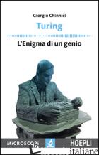 TURING. L'ENIGMA DI UN GENIO - CHINNICI GIORGIO; TEMPORELLI M. (CUR.)
