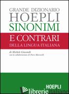 GRANDE DIZIONARIO HOEPLI SINONIMI E CONTRARI DELLA LINGUA ITALIANA - GIOCONDI MICHELE