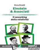 EINSTEIN & ASSOCIATI. IL COWORKING DELLA RELATIVITA' - RINALDI ELENA