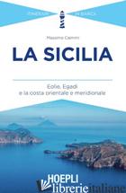 SICILIA. EOLIE, EGADI E LA COSTA ORIENTALE E MERIDIONALE (LA) - CAIMMI MASSIMO