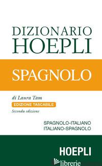 DIZIONARIO SPAGNOLO. ITALIANO-SPAGNOLO, SPAGNOLO-ITALIANO - TAM L. (CUR.)