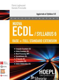 NUOVA ECDL. SYLLABUS 6. BASE + FULL STANDARD EXTENSION - LUGHEZZANI FLAVIA; PRINCIVALLE DANIELA