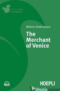 MERCHANT OF VENICE. CON FILE AUDIO PER IL DOWNLOAD (THE) - SHAKESPEARE WILLIAM; RIZZO R. A. (CUR.)
