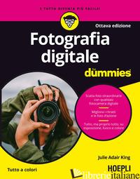 FOTOGRAFIA DIGITALE FOR DUMMIES - ADAIR KING JULIE