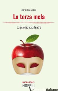TERZA MELA. LA SCIENZA VA A TEATRO (LA) - MENZIO MARIA ROSA; TEMPORELLI M. (CUR.)