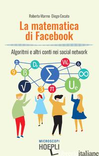 MATEMATICA DI FACEBOOK. ALGORITMI E ALTRI CONTI NEI SOCIAL NETWORK (LA) - CECATO DIEGO; MARMO ROBERTO
