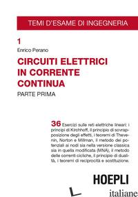CIRCUITI ELETTRICI IN CORRENTE CONTINUA. VOL. 1 - PERANO ENRICO