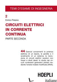 CIRCUITI ELETTRICI IN CORRENTE CONTINUA. VOL. 2 - PERANO ENRICO