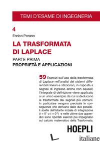 TRASFORMATA DI LAPLACE (LA). VOL. 1: PROPRIETA' E APPLICAZIONI - PERANO ENRICO