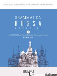 GRAMMATICA RUSSA. ESERCIZI. VOL. 2 - CEVESE CLAUDIA; DOBROVOLSKAJA JULIA; MAGNANINI EMILIA; NISTRATOVA SVETLANA