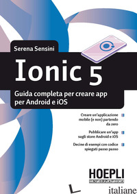 IONIC 5. GUIDA COMPLETA PER CREARE APP PER ANDROID E IOS - SENSINI SERENA