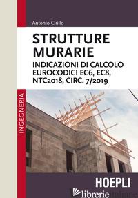 STRUTTURE MURARIE. INDICAZIONI DI CALCOLO. EUROCODICI EC6, EC8, NTC2018, CIRC. 7 - CIRILLO ANTONIO