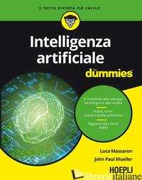 INTELLIGENZA ARTIFICIALE FOR DUMMIES - MASSARON LUCA; MUELLER JOHN PAUL