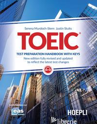 TOEIC. TEST PREPARATION HANDBOOK WITH KEYS - MURDOCH STERN SERENA; STULTS JULIUS; GRIMALDI C. (CUR.)
