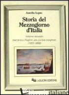 STORIA DEL MEZZOGIORNO D'ITALIA. VOL. 2: DALL'ANTICO REGIME ALLA SOCIETA' BORGHE - LEPRE AURELIO
