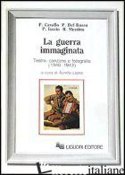 GUERRA IMMAGINATA. TEATRO, CANZONE E FOTOGRAFIA (1940-1943) (LA) - LEPRE A. (CUR.)