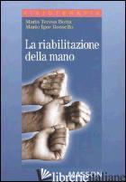 RIABILITAZIONE DELLA MANO (LA) - BOTTA MARIA TERESA; ROSSELLO MARIO IGOR