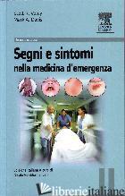 SEGNI E SINTOMI DELLA MEDICINA D'URGENZA - VOTEY SCOTT R.; DAVIS MARK A.; GENTILONI SILVERI N. (CUR.)